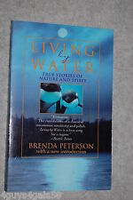 Living by Water : True Stories of Nature and Spirit by Brenda Peterson (1994,...