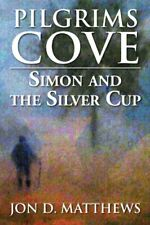 Pilgrims Cove: Simon and the Silver Cup, Matthews, D. 9781477104897 New,,