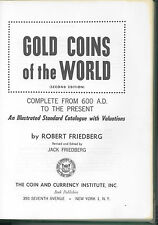 * FRIEDBERG, Gold Coins of the World, monnaies en or du monde, 2e éd., NYC, 1965
