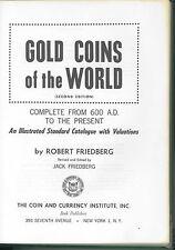* FRIEDBERG, Gold Coins of the World, monnaies en or du monde, 2e éd., NYC, 1965