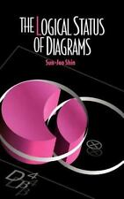 The Logical Status of Diagrams by Sun-Joo Shin (1995, Hardcover)