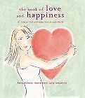 The Book of Love and Happiness: How to Find and Keep Love in Your Life