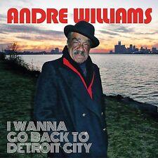 Andre Williams - I Wanna Go Back to Detroit City (Audio CD, Jun 3, 2016)