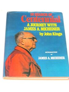 In Search of CENTENNIAL: A Journey with James A. Michener John Kings SIGNED!