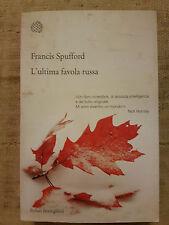 L'ultima favola russa - Francis Spufford - Bollati Boringhieri COME NUOVO