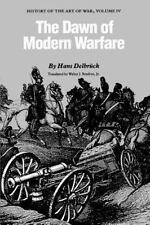The Dawn of Modern Warfare: History of the Art of War, Volume IV: By Delbr&#2...