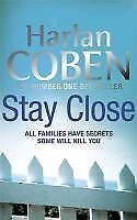 Stay Close By Harlan Coben. 9781409117247