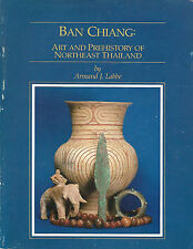 Ban Chiang Art & Prehistory of Northeast Thailand Armand J. Labbe Softcover Book