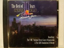 WNUA 95.5 SMOOTH JAZZ: THE BEST OF 10 YEARS CD! W/GEORGE BENSON-KENNY G! EX