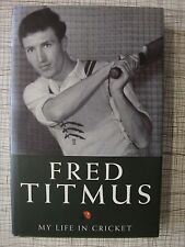 Fred Titmus, My Life In Cricket (Spin Bowler, Ashes Test Match, MCC, Australia)