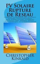 PV Solaire Rupture de Reseau : Comment Construire des Systèmes Solaires...
