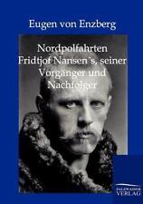 Nordpolfahrten Fridtjof Nansens, Seiner Vorg?nger Und Nachfolger (german Edit...