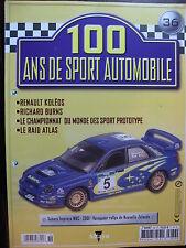 FASCICULE 36  100 ANS DE SPORT AUTOMOBILE  SUBARU IMPREZA WRC BURNS RAID ATLAS