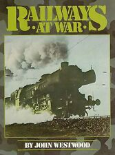 RAILWAYS at WAR: Railroads (WWI, WWII, more) -- NEW BOOK