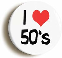 I HEART LOVE THE FIFTIES BADGE BUTTON PIN (Size is 1inch/25mm diameter) 1950s
