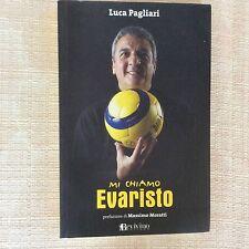 LIBRO CALCIO MI CHIAMO EVARISTO - BECCALOSSI INTER F.C. BRESCIA - MORATTI 2008