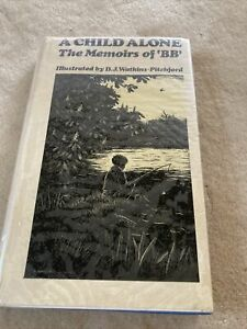 A CHILD ALONE The Memoirs Of 'BB' Illustrated By D J Watkins-Pitchford