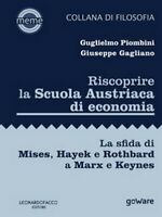 Riscoprire la Scuola Austriaca di economia. La sfida di Mises, Hayek E...  - ER