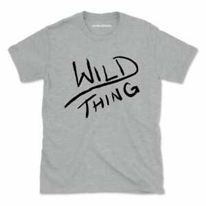 Wild Thing Funny T-Shirt Tshirt Tee Men Women Gift Top