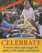 CELEBRATE : CREATIVE IDEAS AND RECIPES FOR PARTIES WITH FAMILY AND FRIENDS., Tho