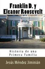 Franklin D. y Eleanor Roosevelt : Historia de una Primera Familia by Jesús...
