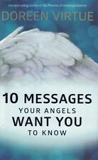 10 Messages Your Angels Want You To Know by Doreen Virtue NEW Hardback