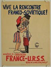 Affiche VIVE LA RENCONTRE FRANCO - SOVIETIQUE Ann.'50 Illustr. JEAN EFFEL