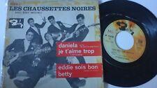 """Les Chaussetes Noires """" Daniela """" Ep original France 1961"""