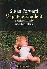 Vergiftete Kindheit: Elterliche Macht und ihre Folgen: V... | Buch | Zustand gut