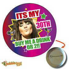 75mm IT'S MY 21, 30, 40, 50TH BIRTHDAY BADGE BIG PERSONALISED BADGE, PHOTO 635