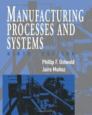 Manufacturing Processes And Systems by Phillip Ostwald