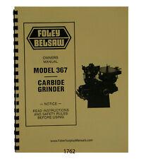 Foley Belsaw  Model 367 Carbide Grinder Operator & Parts Manual #1762