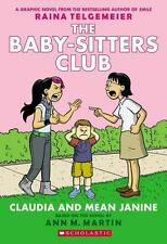 The Baby-Sitters Club Graphic Novel Ser.: Claudia and Mean Janine by Ann M. Martin (2016, Trade Paperback, Special,Revised edition)