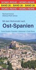 Mit dem Wohnmobil nach Ost-Spanien von Reinhard Schulz und Waltraud Roth-Schulz (Kunststoffeinband)