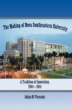The Making of Nova Southeastern University: A Tradition of Innovation, 1964-2014