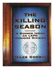 The Killing Season - a Summer Inside and LAPD Homicide Division