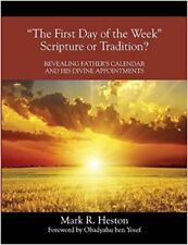 The First Day of the Week - Scripture of Tradition?  Revealing Father's Calendar