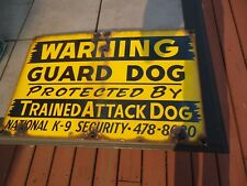 vtg 1950's Warning K-9 Guard dog porcelain sign gas oil man cave original