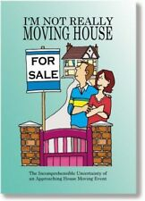 I'm Not Really Moving House: The Incomprehensible Truth About Embarking Upon a P