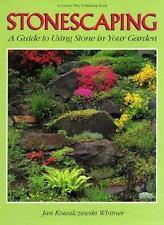 """Stonescaping: A Guide to Using Stone in Your Garden"" - Jan Kowalczewski Whitner"