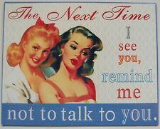 Next Time I See You Sign Plaque Metal Retro American 1950s Kitsch New