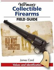 WARMAN'S COLLECTIBLE FIREARMS FIELD GUIDE - JAMES CARD (PAPERBACK) NEW