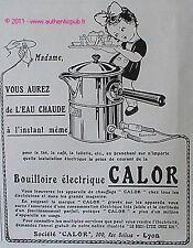 PUBLICITE CALOR BOUILLOIRE ELECTRIQUE APPAREIL DE CHAUFFAGE DE 1925 FRENCH AD