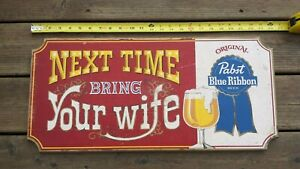 Pabst Blue Ribbon Beer Wooden Sign - Next Time Bring Your Wife - Free Shipping