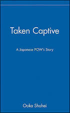 NEW Taken Captive: A Japanese POW's Story by Ooka Shohei