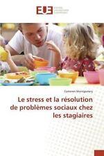 Le Stress et la Resolution de Problemes Sociaux Chez les Stagiaires by...