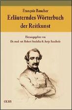 Dr. Robert Stodulka: Francois Baucher - Erläuterndes Wörterbuch der Reitkunst