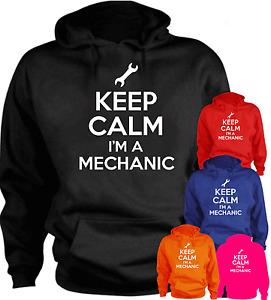Keep Calm I'm A Mechanic  Funny Hoodie Birthday Present Gift