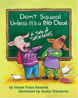 Don't Squeal Unless It's a Big Deal: A Tale of Tattletales (Paperback or Softbac