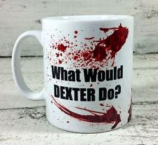 WHAT WOULD DEXTER DO GIFT MUG CUP PRESENT MORGAN BLOOD SPATTER PATTERN splatter